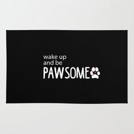 wake up and be PAWSOME Rug