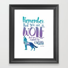 Remember that you are a wolf. And you cannot be caged. ― A Court of Wings and Ruin Framed Art Print