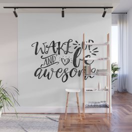SVG Cuttable Vector - Wake up and be Awesome - SVG Vector file. Print or Cricut Explore and more. Wall Mural