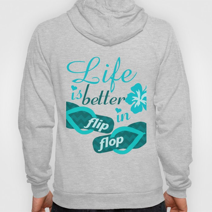Life is better in flip flop Hoody