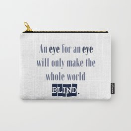 An Eye for An Eye - Gandhi Quote Carry-All Pouch