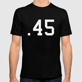 Caliber .45 T-shirt