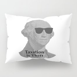George Washington Cool Sunglasses with Taxation is Theft Pillow Sham
