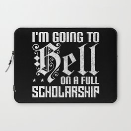 Im Going To Hell On A Full Scholarship Laptop Sleeve