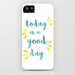 Good Day Print iPhone Case