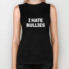 I Hate Bullies - Funny Anti-Bullying Bully Hater Biker Tank