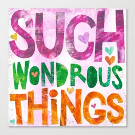 Such Wondrous Things Canvas Print