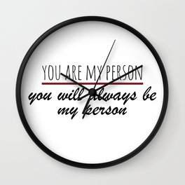 You are my person - Grey's Anatomy Wall Clock
