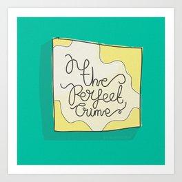Perfect Crime Art Print