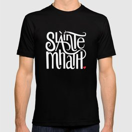 Slainte Mhath on black T-shirt