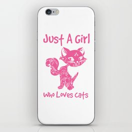 Just A Girl Who Loves Cats iPhone Skin