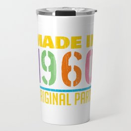 """Colorful 60's Design A Colorful 60's Design Saying """"Made In 1960 Original Parts"""" T-shirt Old Fashion Travel Mug"""
