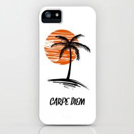 Carpe Diem Seize The Day Inspirational T-Shirt iPhone Case