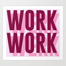 Work, Werk Art Print