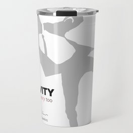 """Quote: """"Gravity is just a theory too..."""" (variation) Travel Mug"""