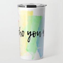 love who you want Travel Mug
