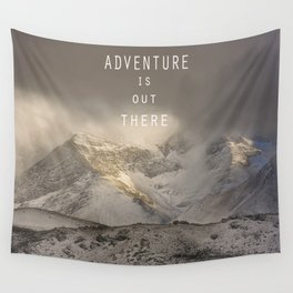Adventure is out there. At the mountains. Wall Tapestry