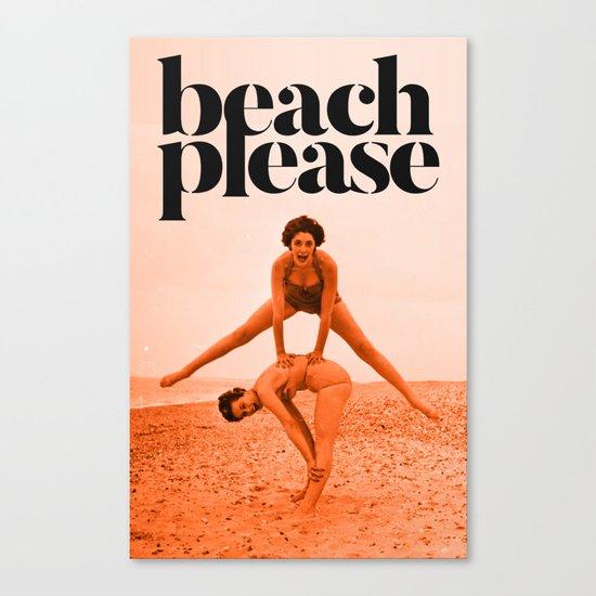 Beach Please!!! Canvas Print