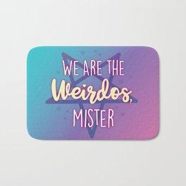 We are the Weirdos, Mister Bath Mat