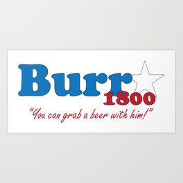 Vote for Burr- Election of 1800 Art Print