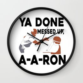 Ya Done Messed Up Wall Clock