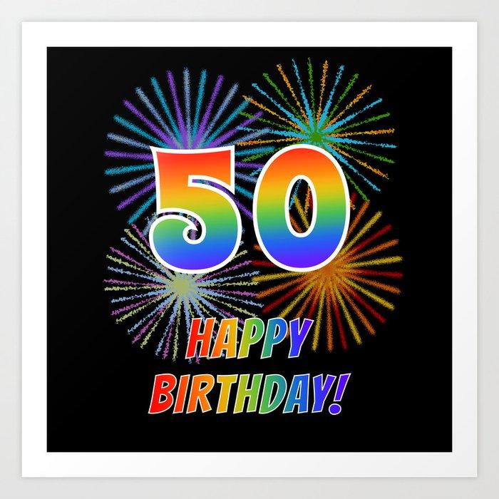 50th Birthday 50 HAPPY BIRTHDAY W Rainbow Spectrum Colors Fun Fireworks Inspired Pattern Art Print