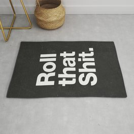 Roll that Shit - black version Rug