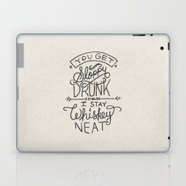 ...I Stay Whiskey Neat Laptop & iPad Skin