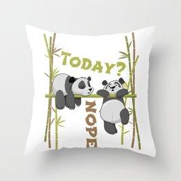 Today? Nope Panda Bear Bambus Asia Gift Throw Pillow