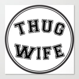 THUG WIFE, circle Canvas Print