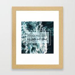 In Oceans Deep My Faith Will Stand Framed Art Print