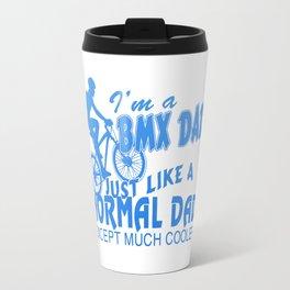I'M A BMX DAD Travel Mug