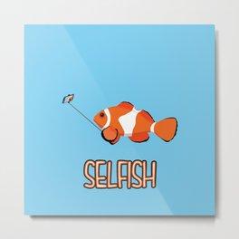 Selfish Metal Print