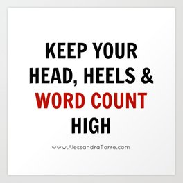 Keep Your Word Count High Art Print