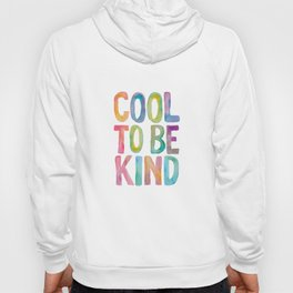 Cool to Be Kind Hoody