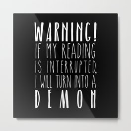 Warning! I Will Turn Into A Demon - Black Metal Print