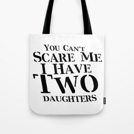 I Have Two Daughters Fuuny Dad Father Day Gift Tote Bag