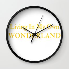 Living In My Own Wonderland in Yellow Wall Clock