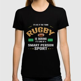OK If You Think Rugby Is Boring Smart People Sport T-shirt