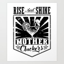 Chicken Rise And Shine Mother Clucker Women_s Farm Graphic Cowgirl Country Southern chicken Art Print