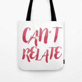 Can't Relate Tote Bag