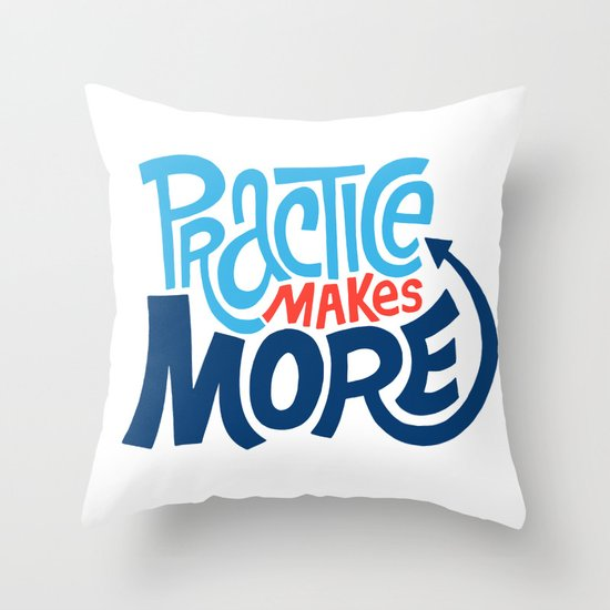 Practice Makes More Practice Throw Pillow