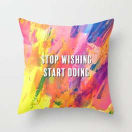 Stop Wishing Start Doing Rainbow Abstract Painting Throw Pillow