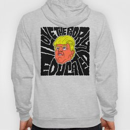 Trump loves the Poorly Educated Hoody