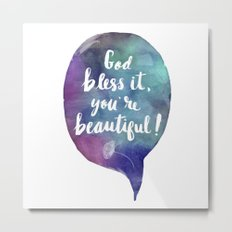God bless it, you're beautiful! (Valentine Love Note) Metal Print
