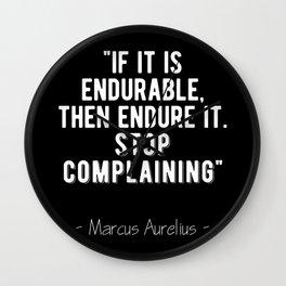 Stoic Quote - Stop Complaining - Marcus Aurelius Wall Clock
