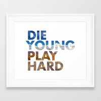 die hard Framed Art Prints featuring DIE YOUNG PLAY HARD by Samuel Culp