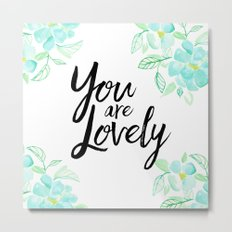 You are lovely floral Metal Print