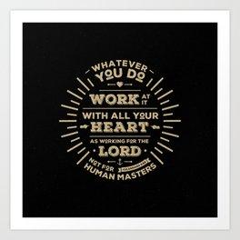 Colossians 3 vers 23 Art Print