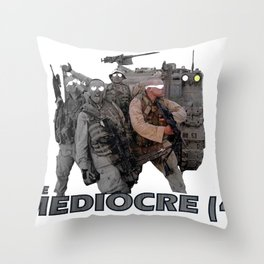 The Mediocre (4) Throw Pillow